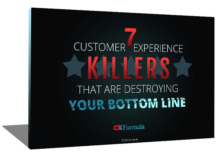 CXFprmula | 7 Customer Experience Killers